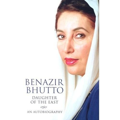 Benazir Bhutto Daughter Of The East