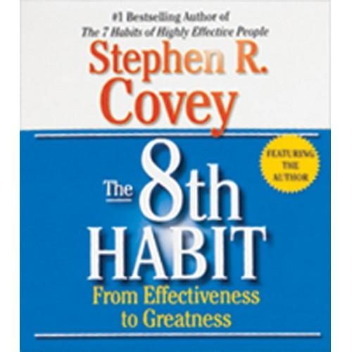 The 8th Habit From Effectiveness To Greatness